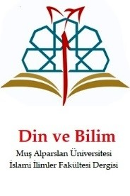 Din ve Bilim - Muş Alparslan Üniversitesi İslami İlimler Fakültesi Dergisi