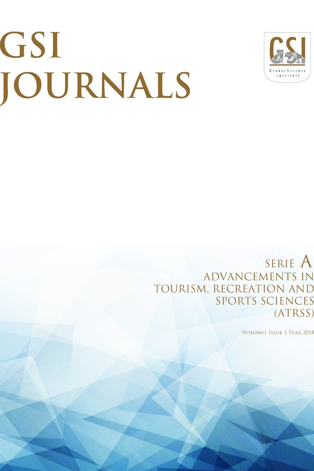GSI Journals Serie A: Advancements in Tourism Recreation and Sports Sciences