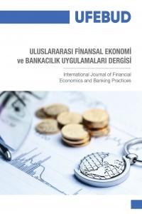Uluslararası Finansal Ekonomi ve Bankacılık Uygulamaları Dergisi