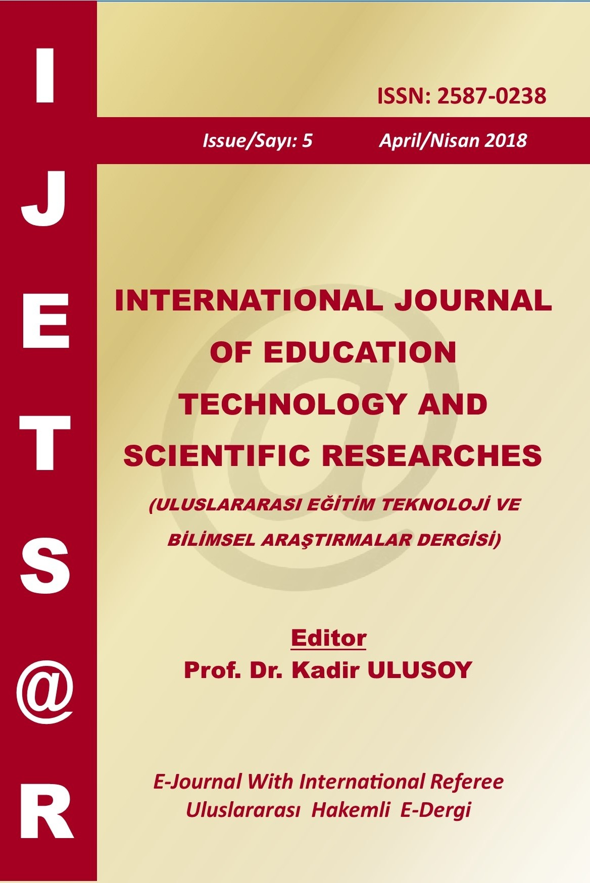 International Journal of Education Technology and Scientific Researches