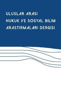 Uluslararası Hukuk ve Sosyal Bilim Araştırmaları Dergisi