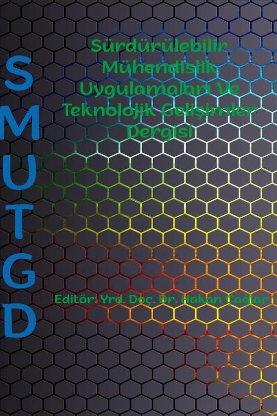 Sürdürülebilir Mühendislik Uygulamaları ve Teknolojik Gelişmeler Dergisi